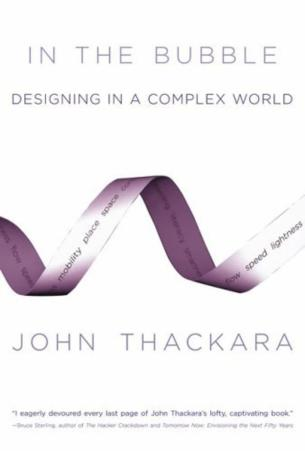 In the bubble: Designing in a complex world – John Thackara
